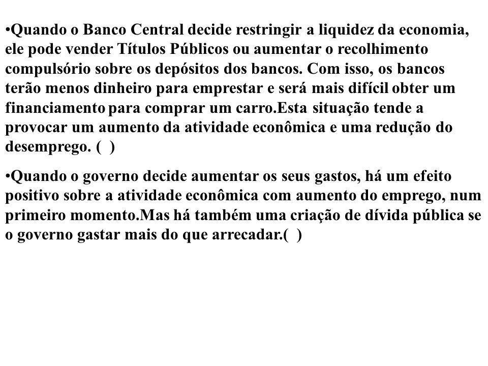 Quando o Banco Central decide restringir a liquidez da economia, ele pode vender Títulos Públicos ou aumentar o recolhimento compulsório sobre os depó