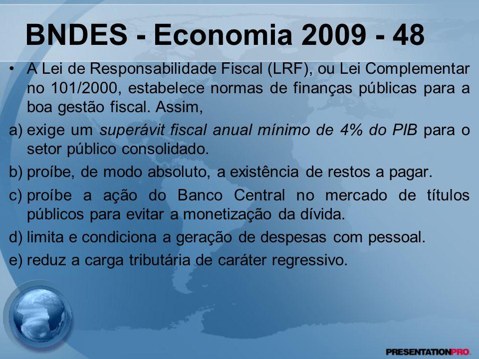 A Lei de Responsabilidade Fiscal (LRF), ou Lei Complementar no 101/2000, estabelece normas de finanças públicas para a boa gestão fiscal. Assim, a)exi