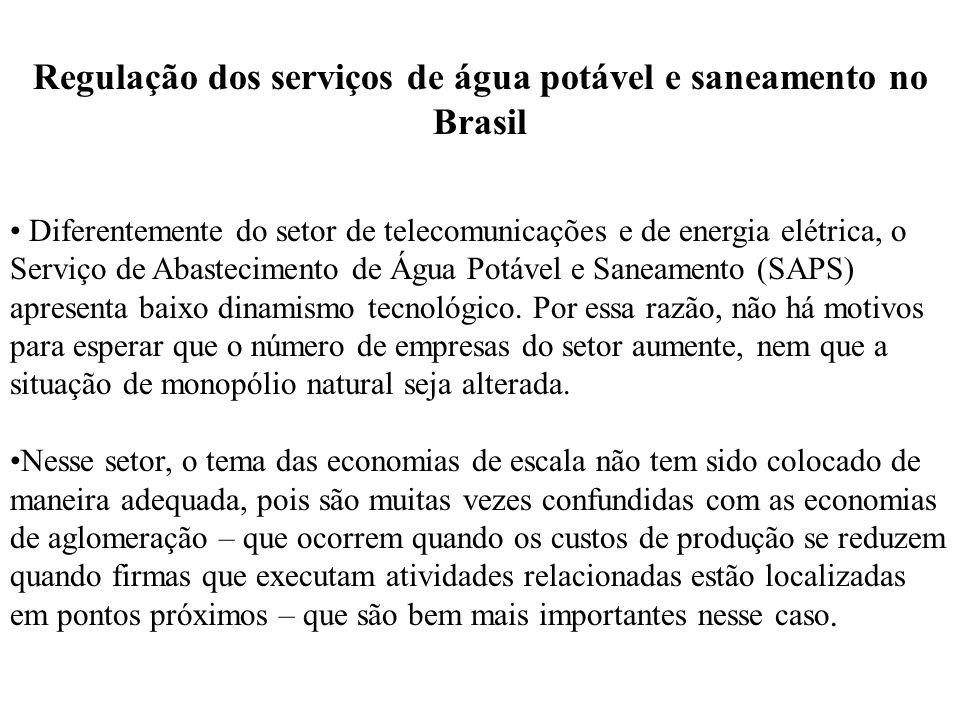Regulação dos serviços de água potável e saneamento no Brasil Diferentemente do setor de telecomunicações e de energia elétrica, o Serviço de Abastecimento de Água Potável e Saneamento (SAPS) apresenta baixo dinamismo tecnológico.