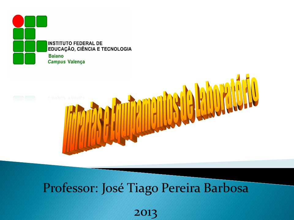 Professor: José Tiago Pereira Barbosa 2013