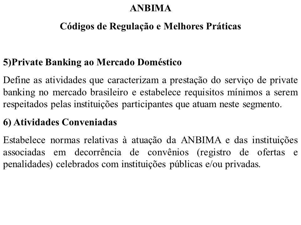 ANBIMA Códigos de Regulação e Melhores Práticas 5)Private Banking ao Mercado Doméstico Define as atividades que caracterizam a prestação do serviço de