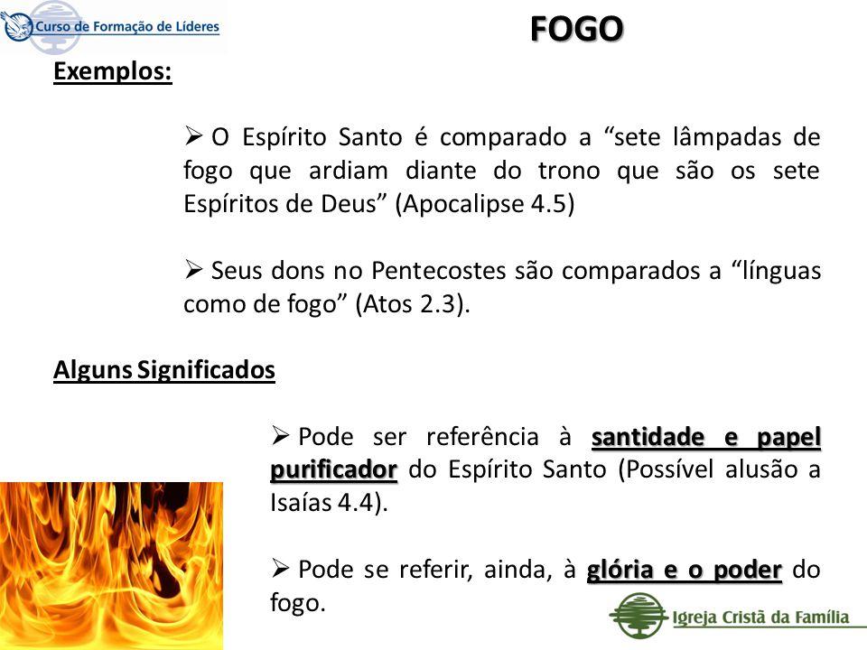 Exemplos: O Espírito Santo é comparado a sete lâmpadas de fogo que ardiam diante do trono que são os sete Espíritos de Deus (Apocalipse 4.5) Seus dons