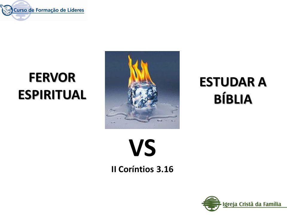 FERVOR ESPIRITUAL ESTUDAR A BÍBLIA VS II Coríntios 3.16