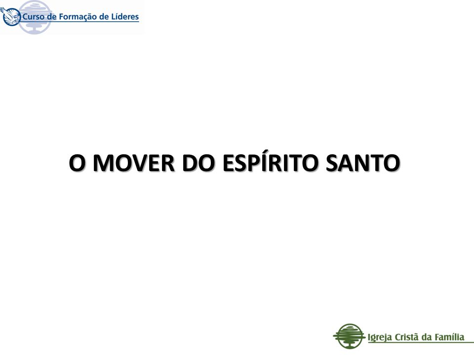 O MOVER DO ESPÍRITO SANTO