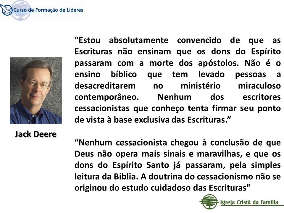 Estou absolutamente convencido de que as Escrituras não ensinam que os dons do Espírito passaram com a morte dos apóstolos. Não é o ensino bíblico que