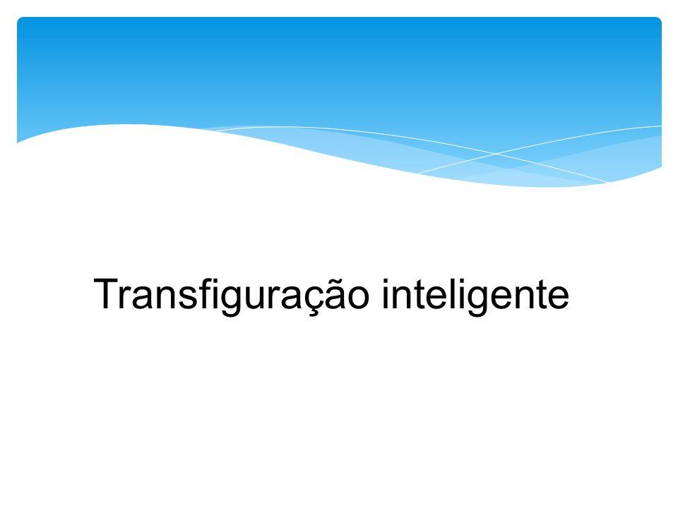 Transfiguração inteligente