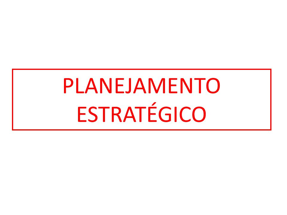 - Envolve toda a empresa – relações entre a empresa e seu ambiente de tarefa -Longo prazo -Definido pela cúpula da organização -Voltado para a eficiência da empresa CARACTERÍSTICAS