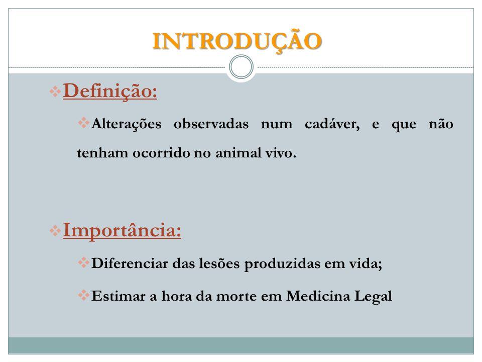 Definição: Alterações observadas num cadáver, e que não tenham ocorrido no animal vivo.