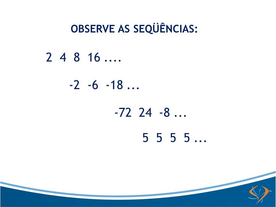 Essas seqüências foram construídas de forma que cada termo, a partir do segundo é igual ao anterior multiplicado por uma constante.