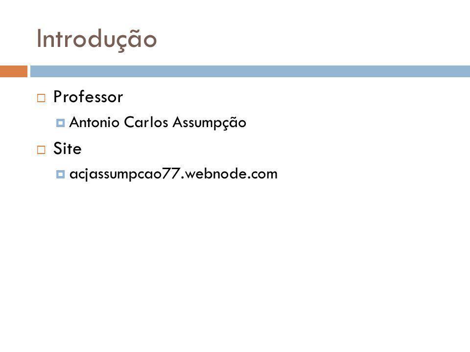 Introdução Professor Antonio Carlos Assumpção Site acjassumpcao77.webnode.com