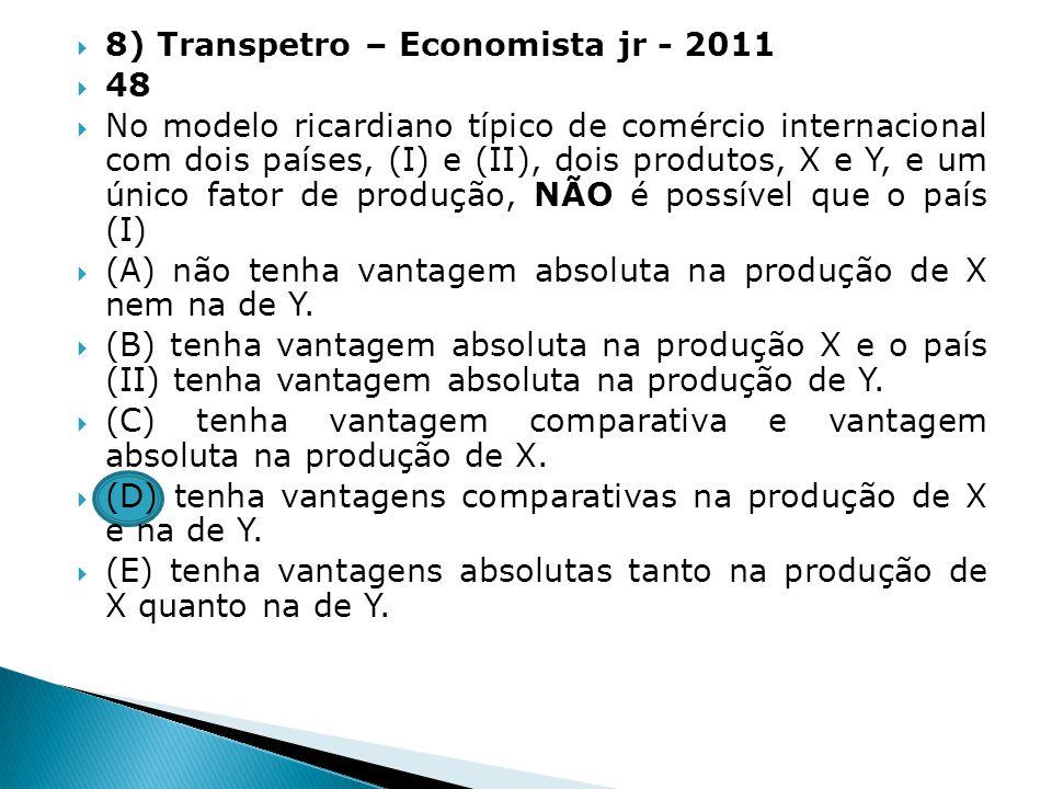 8) Transpetro – Economista jr - 2011 48 No modelo ricardiano típico de comércio internacional com dois países, (I) e (II), dois produtos, X e Y, e um