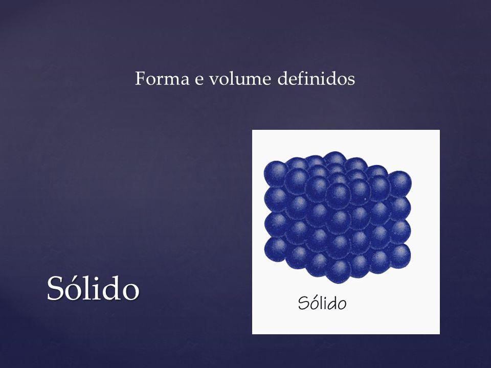 Sólido Forma e volume definidos