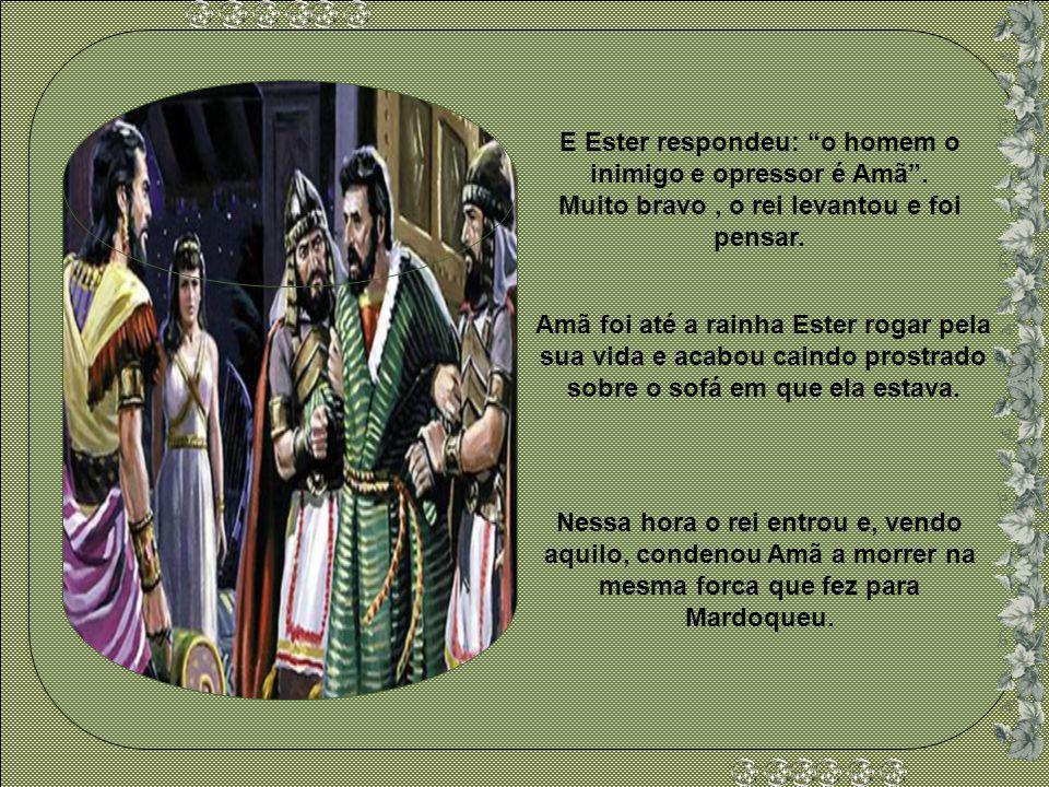 No outro dia, num outro banquete de Ester o rei perguntou: Qual é o teu desejo? Até a metade do meu reino, eu te daria. Ester disse: Se achei graça ao