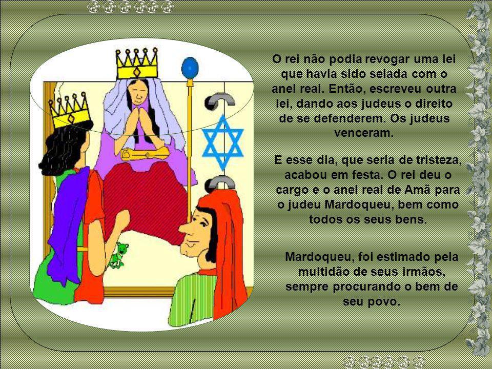 E Ester respondeu: o homem o inimigo e opressor é Amã. Muito bravo, o rei levantou e foi pensar. Amã foi até a rainha Ester rogar pela sua vida e acab