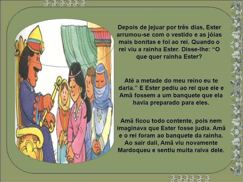 Ester teve medo, pois todos os que fossem até a presença do rei, sem ser chamados, poderiam ser mortos. Mas Mardoqueu mandou dizer a Ester: Não imagin