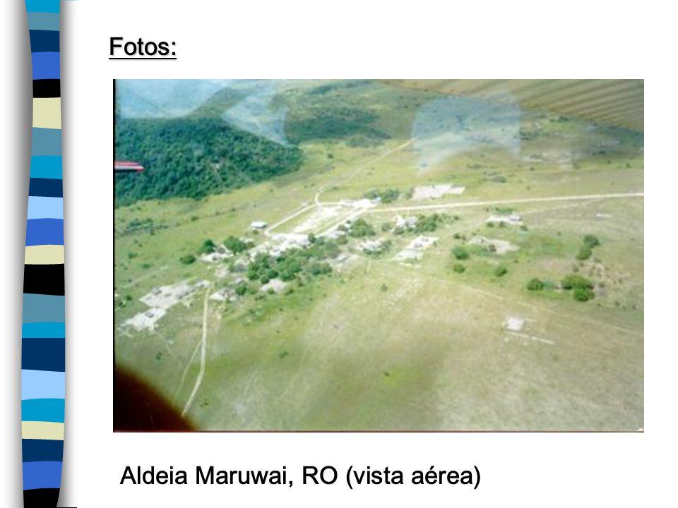 Fotos: Aldeia Maruwai, RO (vista aérea)
