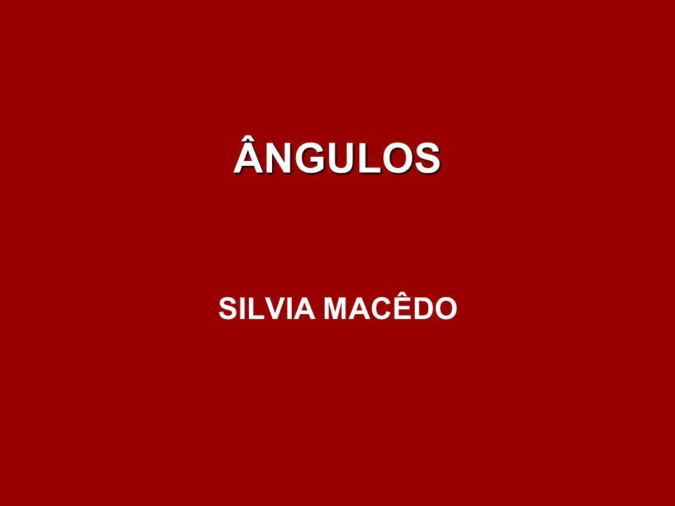 ÂNGULOS SILVIA MACÊDO