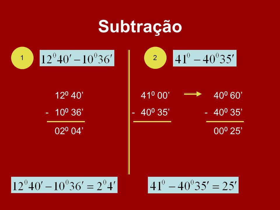 Subtração 1 2 12 0 40 10 0 36- 02 0 04 41 0 00 40 0 35- 40 0 60 40 0 35- 00 0 25