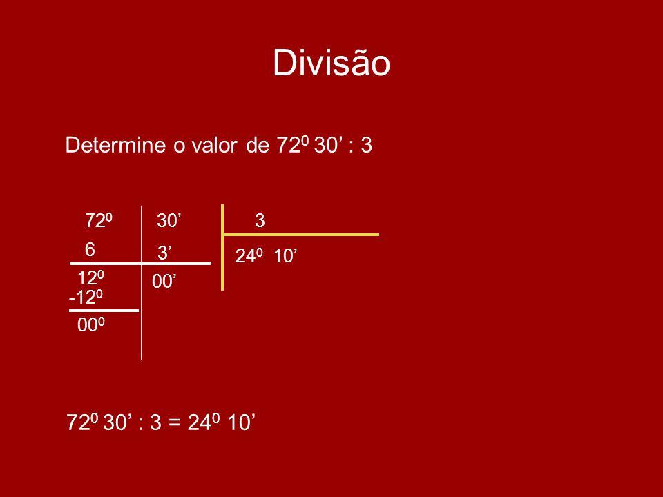 Divisão Determine o valor de 72 0 30 : 3 3 24 0 10 6 12 0 3 72 0 30 00 72 0 30 : 3 = 24 0 10 -12 0 00 0