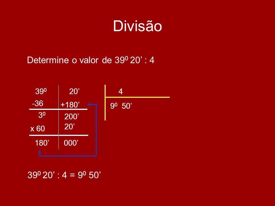Divisão Determine o valor de 39 0 20 : 4 4 9 0 50 -36 3 0 +180 39 0 20 200 39 0 20 : 4 = 9 0 50 x 60 180 20 000