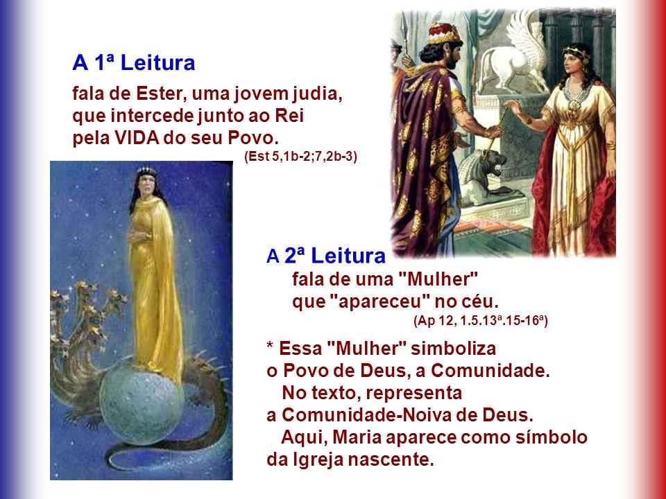 A 2ª Leitura fala de uma Mulher que apareceu no céu.