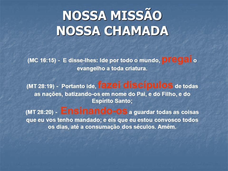 Passos da nossa missão 13 Porque todo aquele que invocar o nome do SENHOR será salvo.