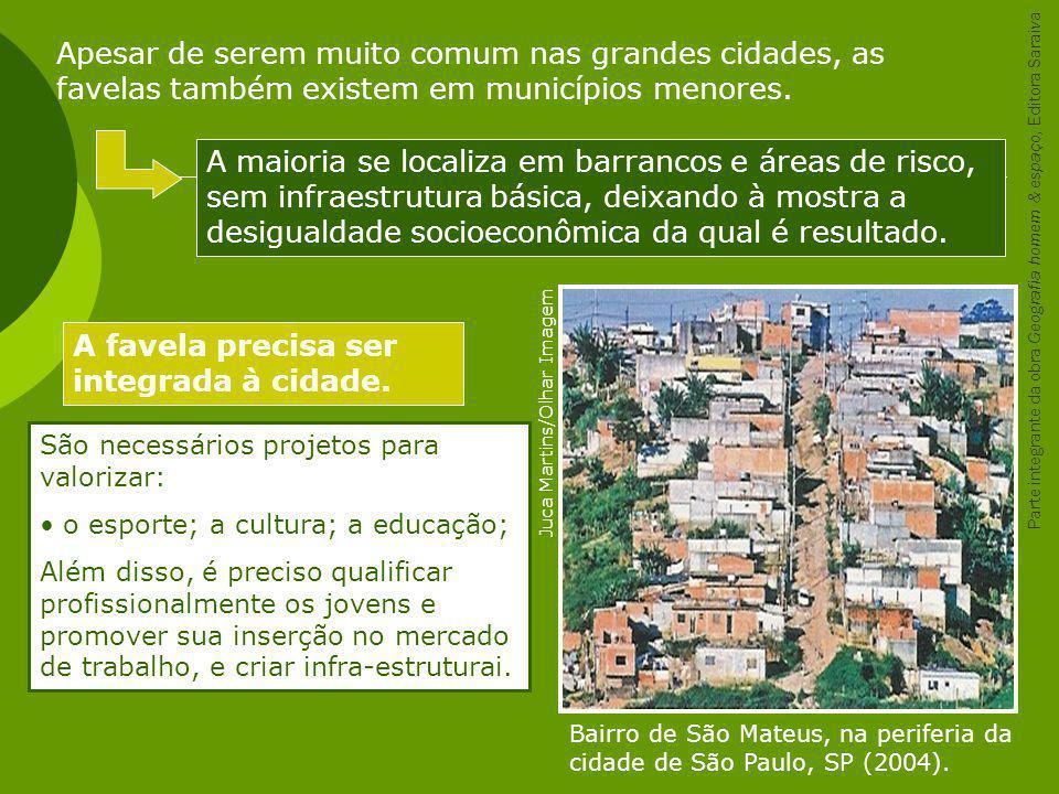 Bairro de São Mateus, na periferia da cidade de São Paulo, SP (2004). Juca Martins/Olhar Imagem Apesar de serem muito comum nas grandes cidades, as fa