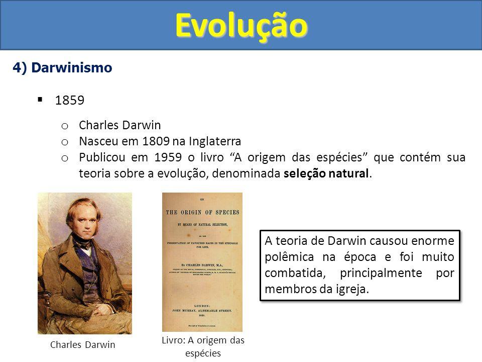 4) Darwinismo Viagem de Darwin pelo mundoEvolução Darwin partiu da Inglaterra a bordo do navio inglês Beagle e viajou durante 5 anos.