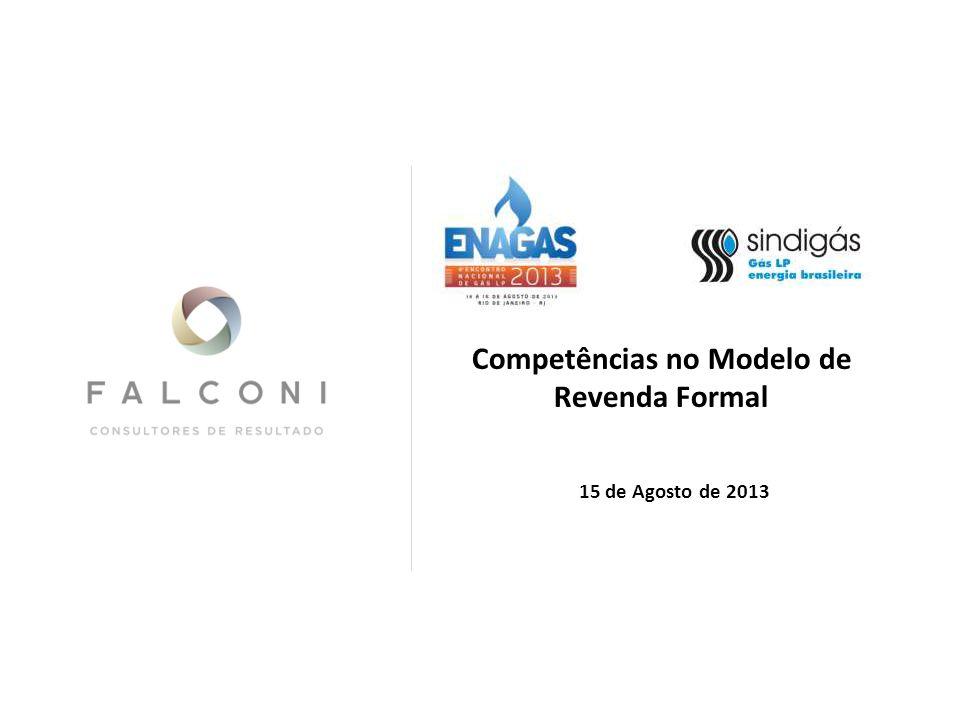 15 de Agosto de 2013 Competências no Modelo de Revenda Formal