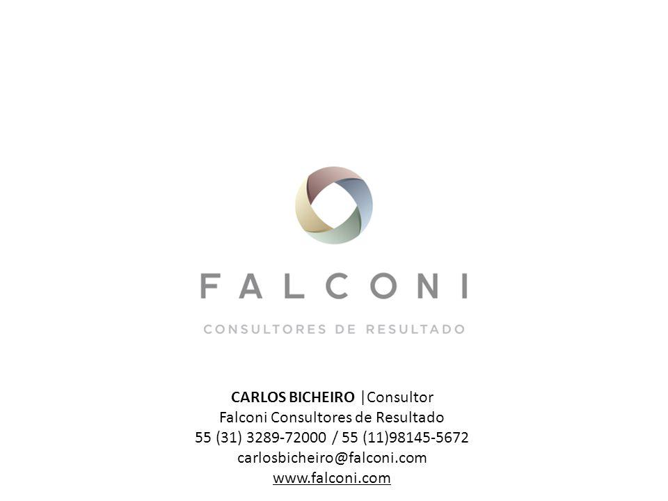 CARLOS BICHEIRO |Consultor Falconi Consultores de Resultado 55 (31) 3289-72000 / 55 (11)98145-5672 carlosbicheiro@falconi.com www.falconi.com