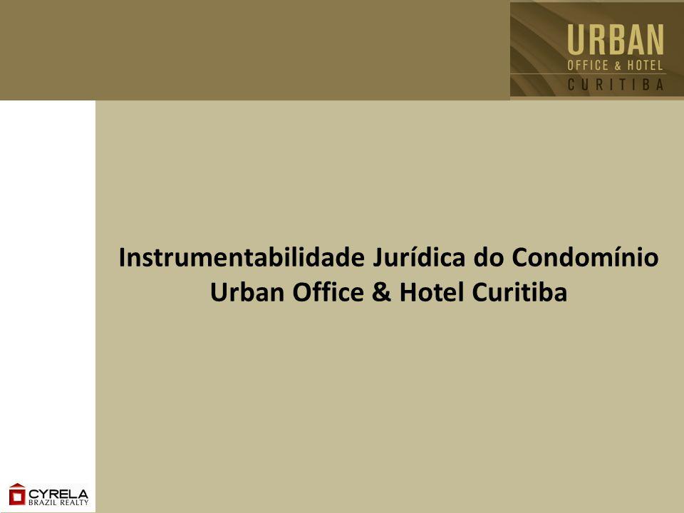 Instrumentabilidade Jurídica do Condomínio Urban Office & Hotel Curitiba