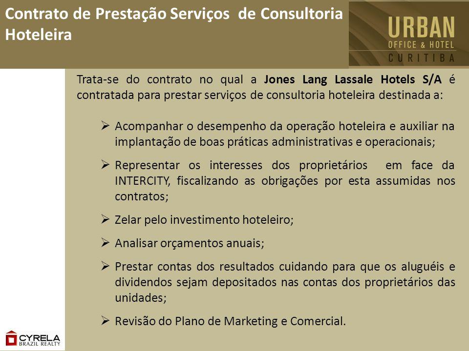 Contrato de Prestação Serviços de Consultoria Hoteleira Trata-se do contrato no qual a Jones Lang Lassale Hotels S/A é contratada para prestar serviço