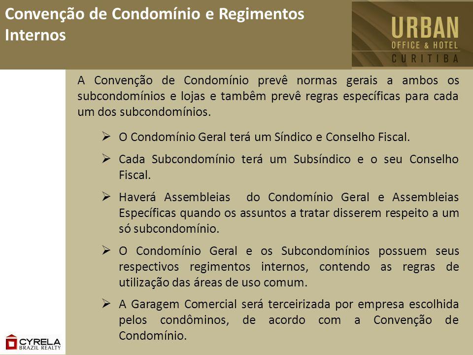 Convenção de Condomínio e Regimentos Internos A Convenção de Condomínio prevê normas gerais a ambos os subcondomínios e lojas e tambêm prevê regras es