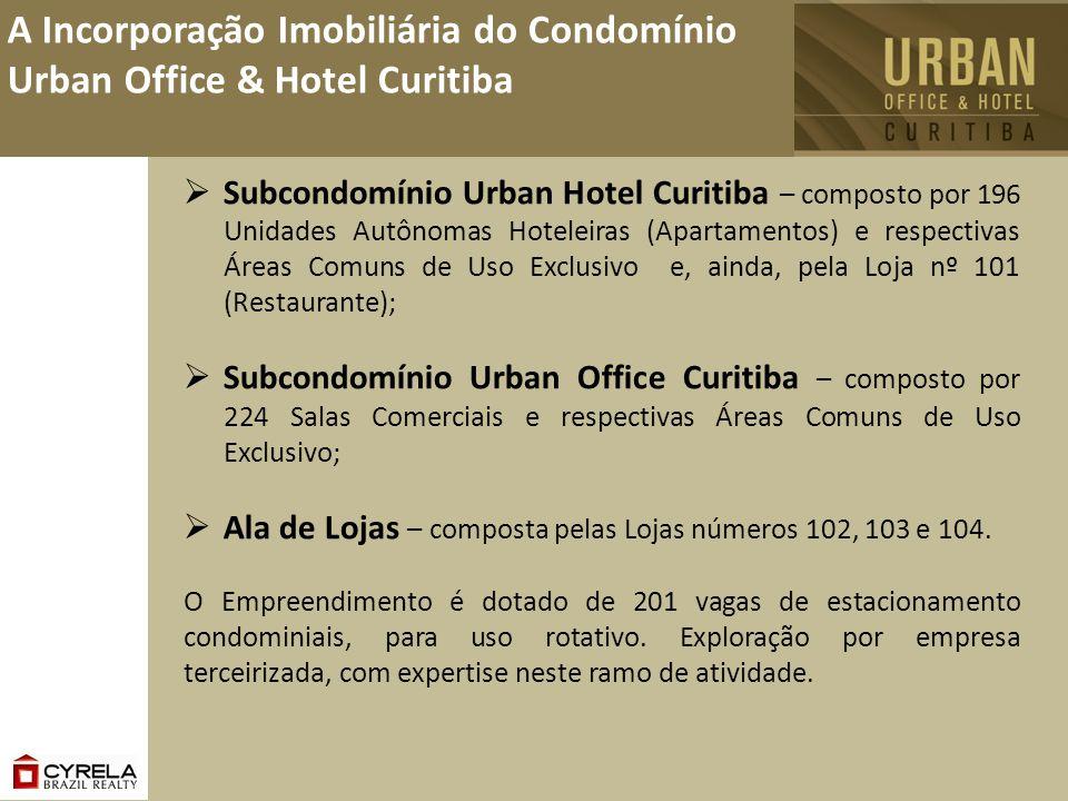 A Incorporação Imobiliária do Condomínio Urban Office & Hotel Curitiba Subcondomínio Urban Hotel Curitiba – composto por 196 Unidades Autônomas Hotele