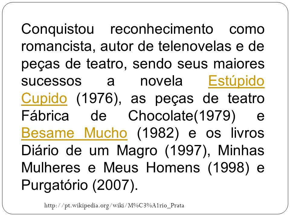 Conquistou reconhecimento como romancista, autor de telenovelas e de peças de teatro, sendo seus maiores sucessos a novela Estúpido Cupido (1976), as