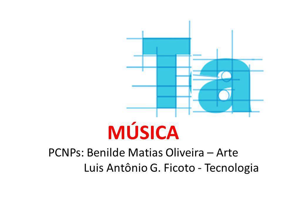 MÚSICA PCNPs: Benilde Matias Oliveira – Arte Luis Antônio G. Ficoto - Tecnologia