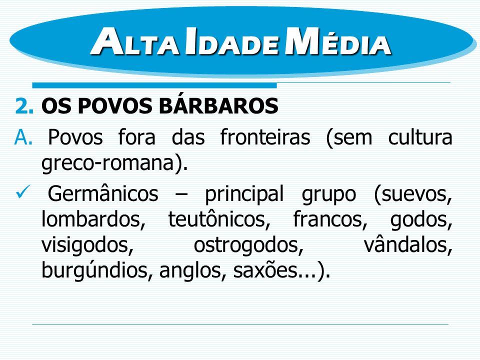 2.OS POVOS BÁRBAROS B.Economia Agropastoril. Ausência de comércio e moeda.