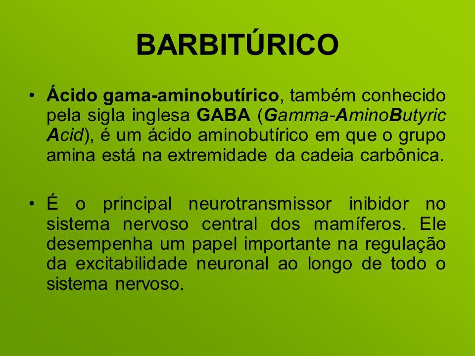 BARBITÚRICO Ácido gama-aminobutírico, também conhecido pela sigla inglesa GABA (Gamma-AminoButyric Acid), é um ácido aminobutírico em que o grupo amin