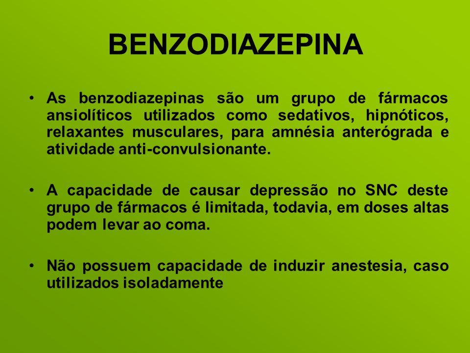 BENZODIAZEPINA As benzodiazepinas são um grupo de fármacos ansiolíticos utilizados como sedativos, hipnóticos, relaxantes musculares, para amnésia ant