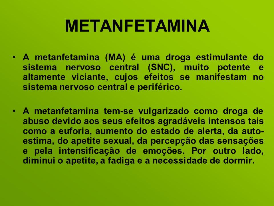 METANFETAMINA A metanfetamina (MA) é uma droga estimulante do sistema nervoso central (SNC), muito potente e altamente viciante, cujos efeitos se mani