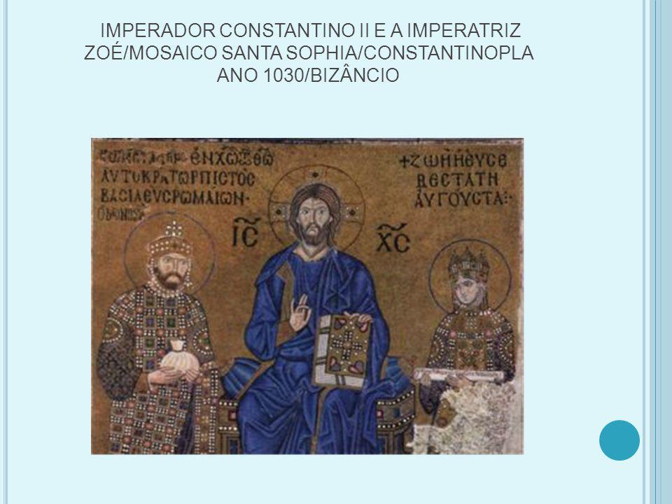 IMPERADOR CONSTANTINO II E A IMPERATRIZ ZOÉ/MOSAICO SANTA SOPHIA/CONSTANTINOPLA ANO 1030/BIZÂNCIO