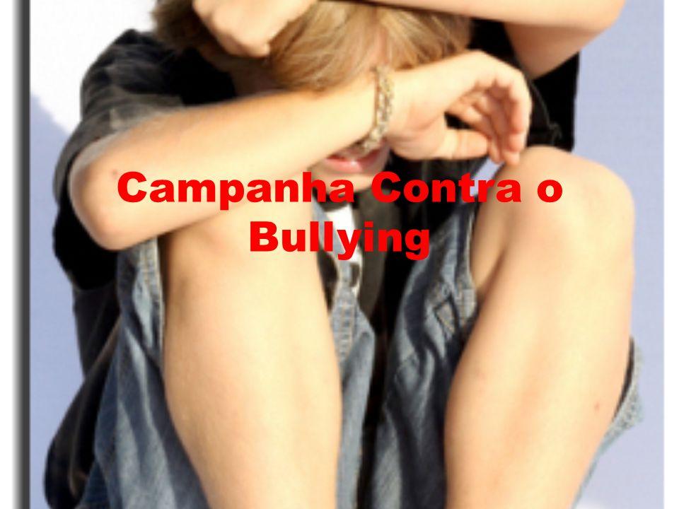 Nosso grupo decidiu fazer uma campanha contra o Bullying pois esta acontecendo muito nas escolas para diminuir os crimes nelas.