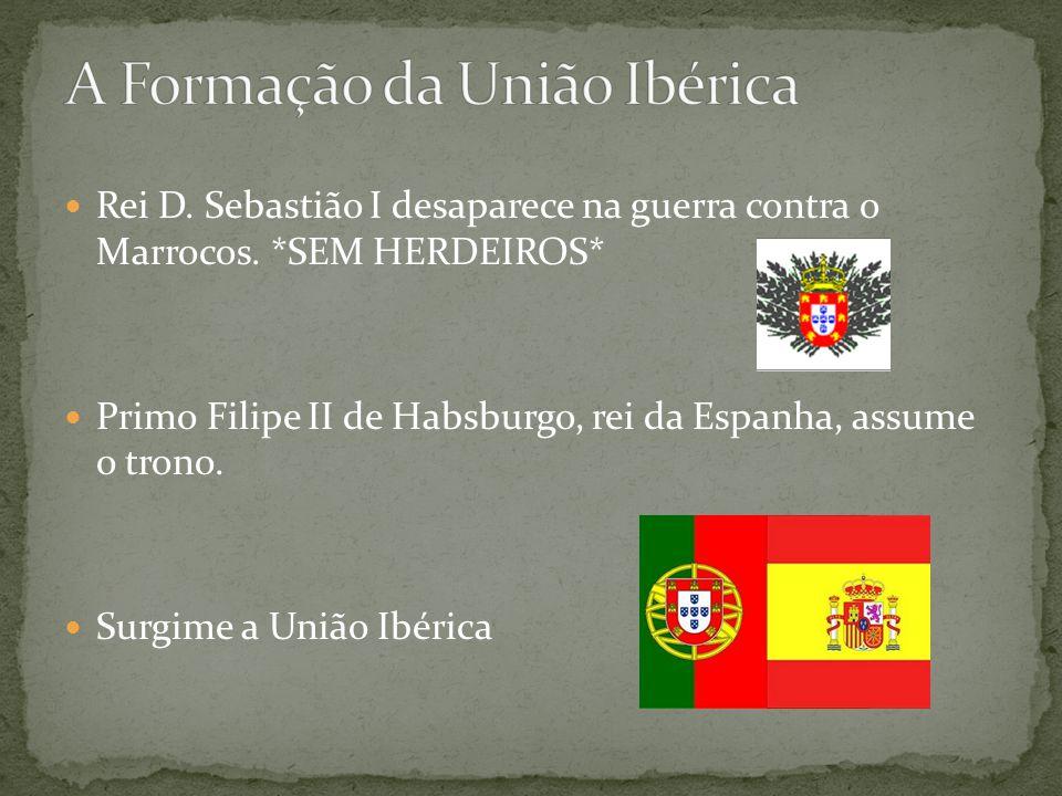 Rei D.Sebastião I desaparece na guerra contra o Marrocos.