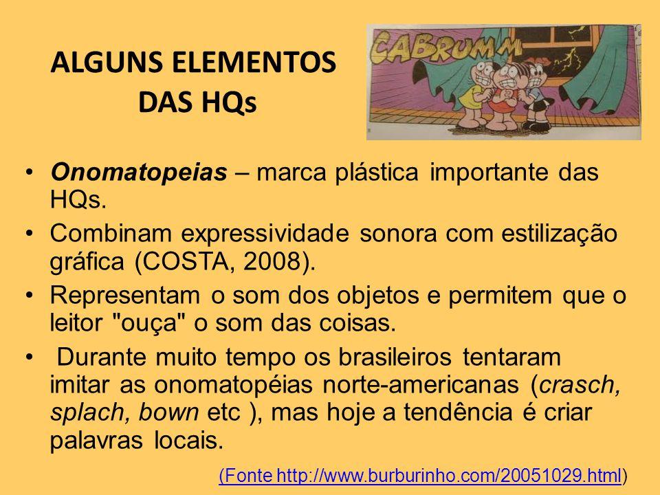 ALGUNS ELEMENTOS DAS HQs Onomatopeias – marca plástica importante das HQs.