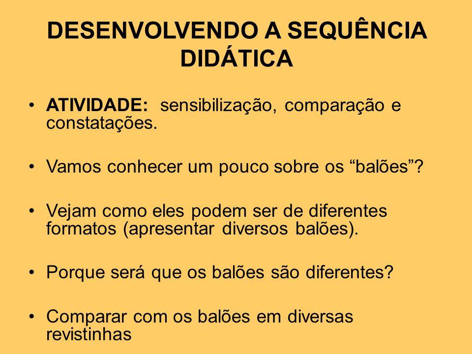 DESENVOLVENDO A SEQUÊNCIA DIDÁTICA ATIVIDADE: sensibilização, comparação e constatações.