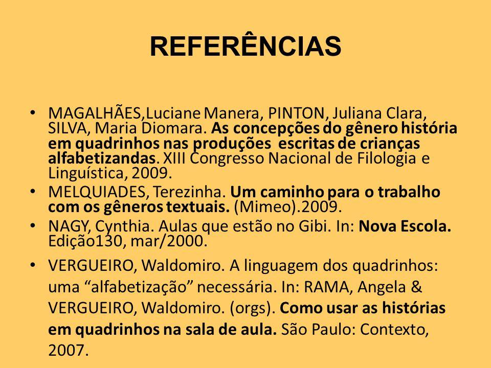 REFERÊNCIAS MAGALHÃES,Luciane Manera, PINTON, Juliana Clara, SILVA, Maria Diomara.
