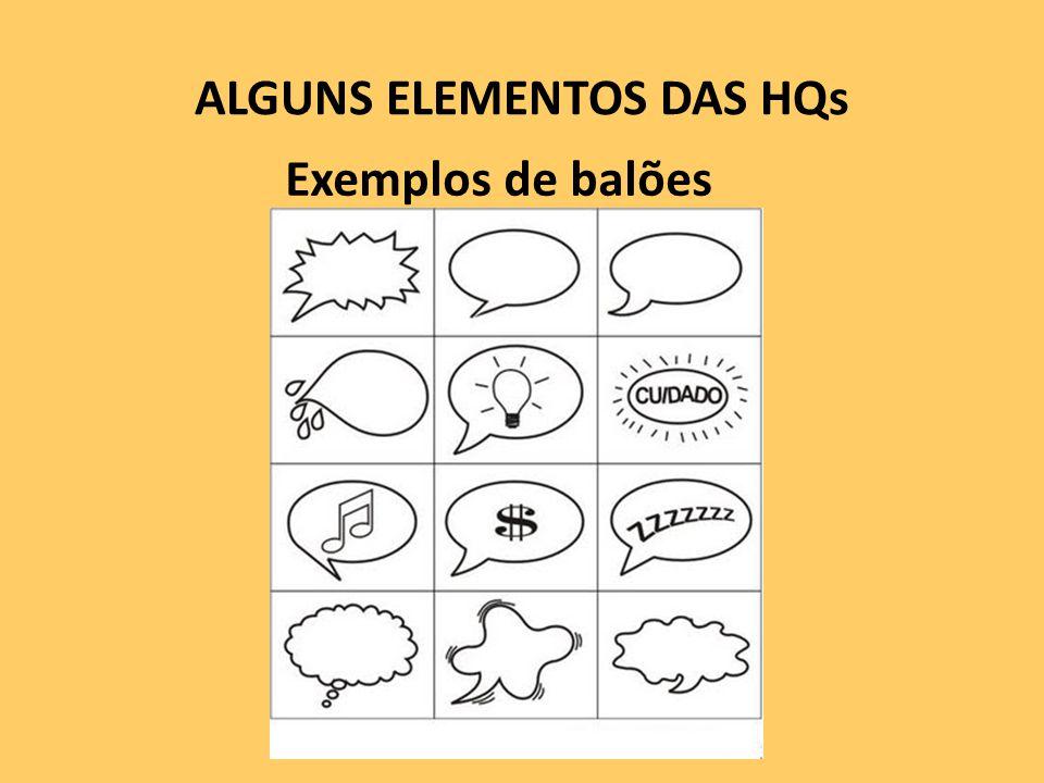 ALGUNS ELEMENTOS DAS HQs Exemplos de balões