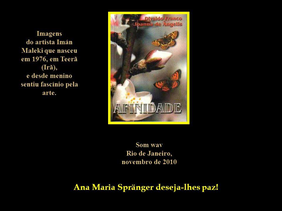 Do livro Afinidade Organizado por Ana Maria Spränger em 1995 Médium Divaldo Franco/ pelo espírito Joanna de Ângelis