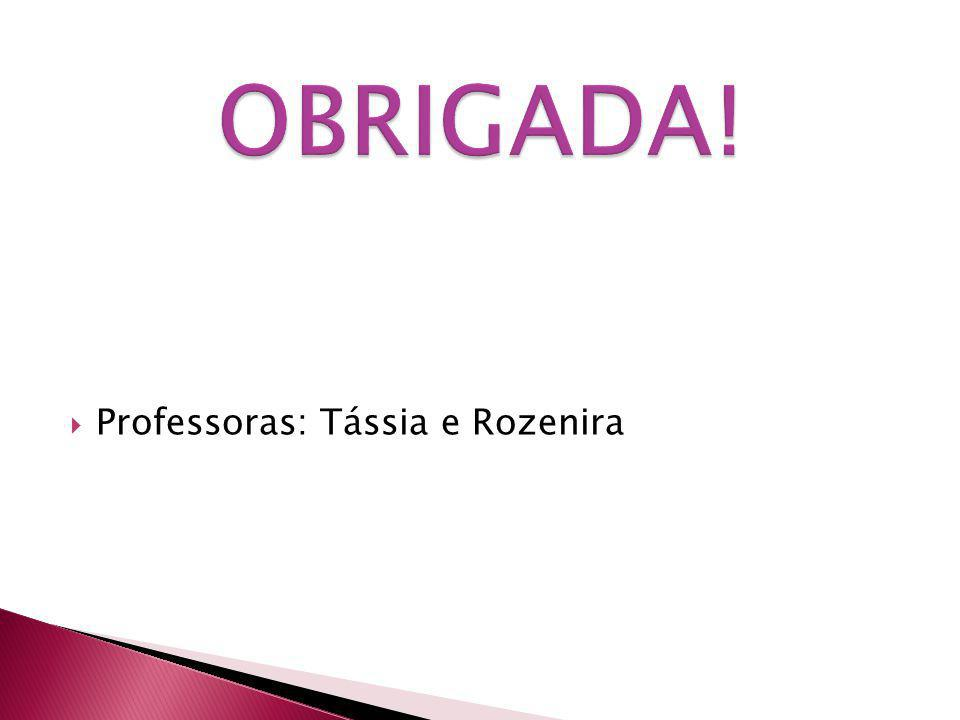 Professoras: Tássia e Rozenira