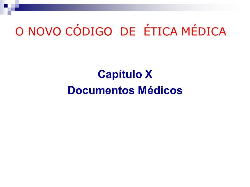 O NOVO CÓDIGO DE ÉTICA MÉDICA Capítulo X Documentos Médicos